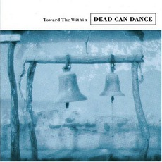 Toward The Within mp3 Live by Dead Can Dance