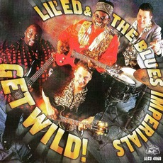 Get Wild! mp3 Album by Lil' Ed & The Blues Imperials