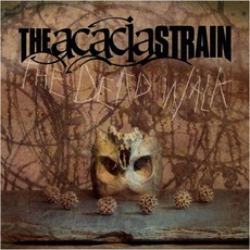 The Dead Walk mp3 Album by The Acacia Strain