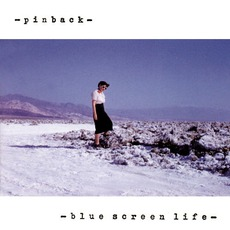Blue Screen Life mp3 Album by Pinback
