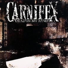 Dead In My Arms by Carnifex