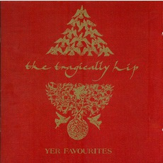 Yer Favourites mp3 Artist Compilation by The Tragically Hip