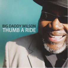 Thumb A Ride mp3 Album by Big Daddy Wilson