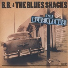 Blue Avenue mp3 Album by B.B. & The Blues Shacks