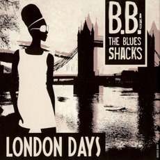 London Days mp3 Album by B.B. & The Blues Shacks