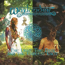 The Light The Dark And The Endless Knot mp3 Album by Waylander