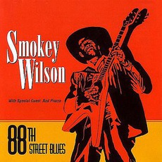 88th Street Blues (Re-Issue) by Smokey Wilson