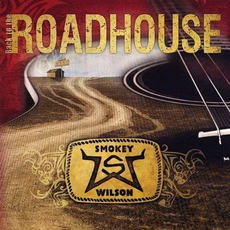 Back To The Roadhouse by Smokey Wilson