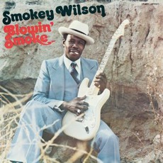 Blowin' Smoke by Smokey Wilson