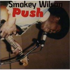 Push (Re-Issue) by Smokey Wilson