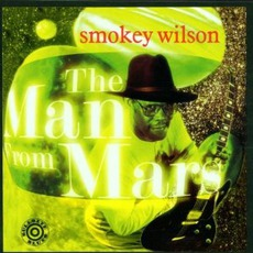 The Man From Mars by Smokey Wilson