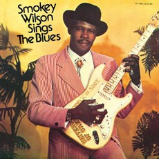 Sings The Blues by Smokey Wilson