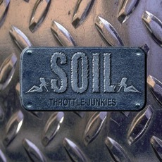 Throttle Junkies (Re-Issue) mp3 Album by SOiL
