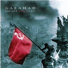 Empires Never Last mp3 Album by Galahad