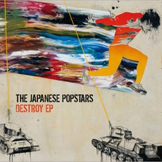 Destroy EP by The Japanese Popstars