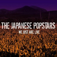 We Just Are: Live by The Japanese Popstars