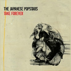 Take Forever by The Japanese Popstars