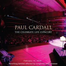 The Celebrate Life Concert by Paul Cardall