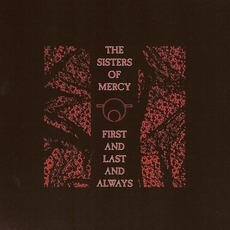 First And Last And Always (Re-Issue) mp3 Album by The Sisters Of Mercy