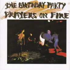 Prayers On Fire (Remastered) by The Birthday Party
