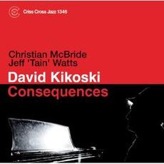 Consequences mp3 Album by David Kikoski