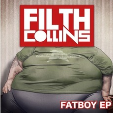 Fatboy EP by Filth Collins