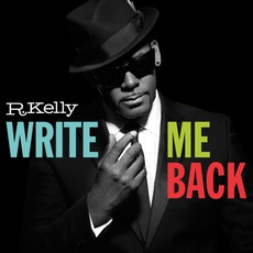 Write Me Back (Deluxe Edition) mp3 Album by R. Kelly