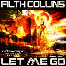 Let Me Go by Filth Collins