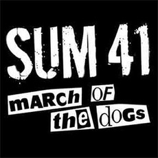 March Of The Dogs mp3 Single by Sum 41