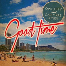 Good Time mp3 Single by Owl City & Carly Rae Jepsen
