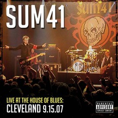 Live At The House Of Blues: Cleveland 9.15.07 mp3 Live by Sum 41