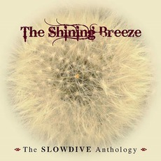 The Shining Breeze: The Slowdive Anthology mp3 Artist Compilation by Slowdive