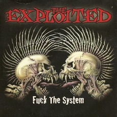 Fuck The System mp3 Album by The Exploited