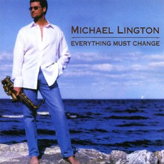 Everything Must Change mp3 Album by Michael Lington