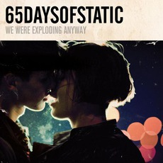 We Were Exploding Anyway mp3 Album by 65Daysofstatic
