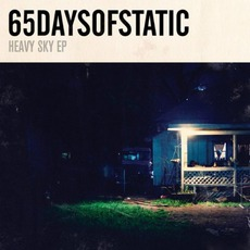 Heavy Sky EP mp3 Album by 65Daysofstatic