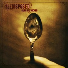 Burn Me Wicked (Re-Issue) mp3 Album by Illdisposed