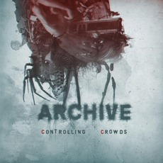 Controlling Crowds (Limited Edition) by Archive