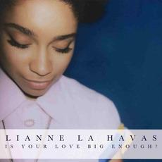 Is Your Love Big Enough? mp3 Album by Lianne La Havas