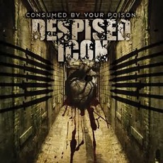 Consumed By Your Poison (Re-Issue)