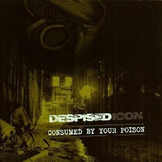 Consumed By Your Poison by Despised Icon