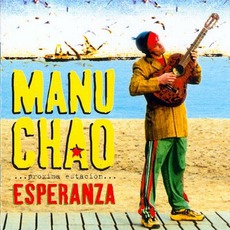 Próxima Estación: Esperanza (Re-Issue) mp3 Album by Manu Chao