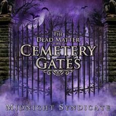 The Dead Matter: Cemetery Gates by Midnight Syndicate