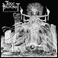 Conjure And Command mp3 Album by Toxic Holocaust