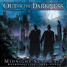 Out Of The Darkness: Retrospective 1994-1999 by Midnight Syndicate