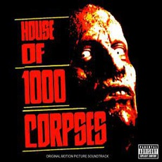 House Of 1000 Corpses mp3 Soundtrack by Various Artists