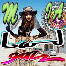 Bad Girls by M.I.A.