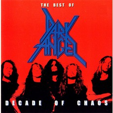 The Best Of Dark Angel: Decade Of Chaos by Dark Angel