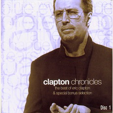 Clapton Chronicles: The Best Of Eric Clapton & Special Bonus Selection mp3 Artist Compilation by Eric Clapton