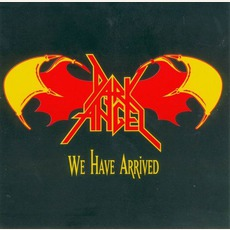 We Have Arrived (Re-Issue) by Dark Angel
